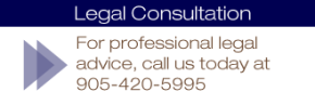 For professional legal advice, call us today at 905-420-5995